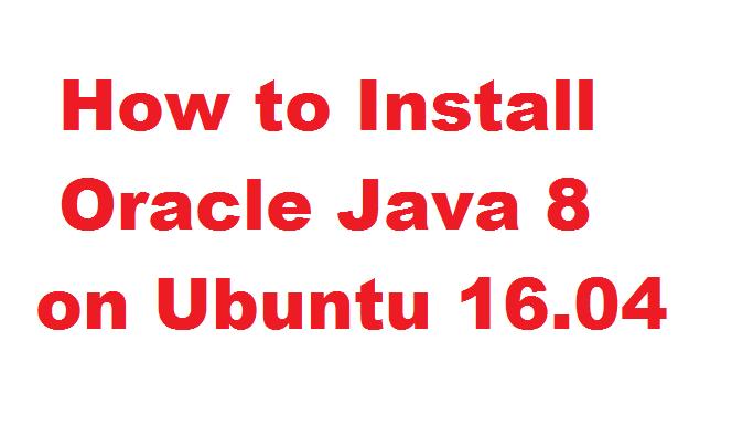 How to Install Oracle Java 8 on Ubuntu 16 04 via PPA